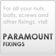 For all your most commonly used nuts, bolts, screws and other fixings visit Paramount Fixings